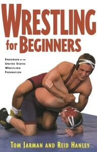 Ebook in inglese Wrestling For Beginners Hanley, Reid , Jarman, Tom