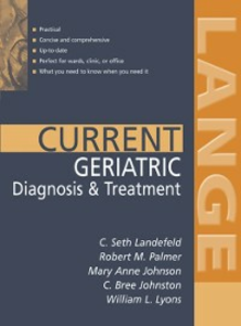Ebook in inglese CURRENT Geriatric Diagnosis and Treatment Johnson, Mary Anne , Johnston, Catherine Bree , Landefeld, C. Seth , Lyons, William