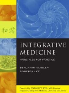 Foto Cover di Integrative Medicine: Principles for Practice, Ebook inglese di Benjamin Kligler,Roberta Lee, edito da McGraw-Hill Education