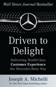 Ebook in inglese Driven to Delight: Delivering World-Class Customer Experience the Mercedes-Benz Way Michelli, Joseph