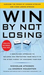 Foto Cover di Win By Not Losing: A Disciplined Approach to Building and Protecting Your Wealth in the Stock Market by Managing Your Risk, Ebook inglese di Nick Atkeson,Andrew Houghton, edito da McGraw-Hill Education