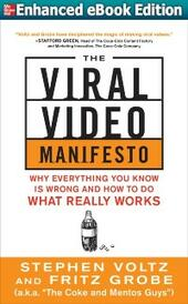 Viral Video Manifesto: Why Everything You Know is Wrong and How to Do What Really Works (ENHANCED EBOOK)