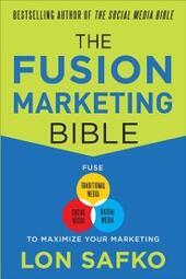 Fusion Marketing Bible: Fuse Traditional Media, Social Media, & Digital Media to Maximize Marketing (ENHANCED EBOOK)