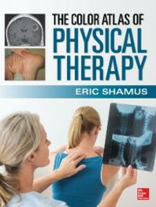 Ebook in inglese Color Atlas of Physical Therapy Shamus, Eric