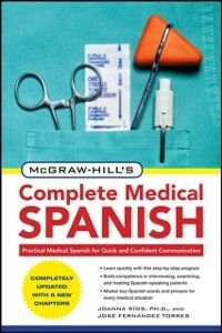 Ebook in inglese McGraw-Hill's Complete Medical Spanish, Second Edition Rios, Joanna , Torres, Jose Fernandez