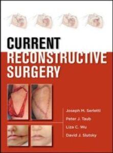Ebook in inglese Current Reconstructive Surgery Serletti, Joseph , Slutsky, David , Taub, Peter , Wu, Liza