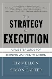 Strategy of Execution: A Five Step Guide for Turning Vision into Action