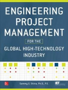 Ebook in inglese Engineering Project Management for the Global High Technology Industry Shina, Sammy