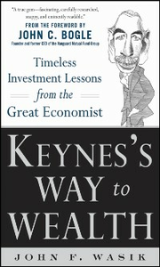 Ebook in inglese Keynes's Way to Wealth: Timeless Investment Lessons from The Great Economist Wasik, John F.