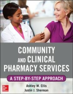 Foto Cover di Community and Clinical Pharmacy Services: A step by step approach., Ebook inglese di Ashley W. Ells,Justin Sherman, edito da McGraw-Hill Education
