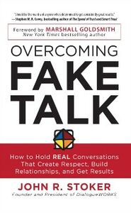Ebook in inglese Overcoming Fake Talk: How to Hold REAL Conversations that Create Respect, Build Relationships, and Get Results Stoker, John