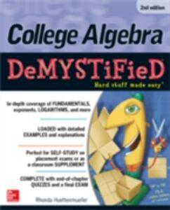 Ebook in inglese College Algebra DeMYSTiFieD, 2nd Edition Huettenmueller, Rhonda