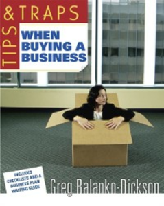 Ebook in inglese Tips & Traps When Buying a Business Balanko-Dickson, Greg