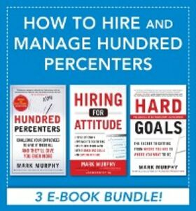Ebook in inglese How to Hire and Manage Hundred Percenters Murphy, Mark