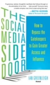 Ebook in inglese Social Media Side Door: How to Bypass the Gatekeepers to Gain Greater Access and Influence Greenleigh, Ian