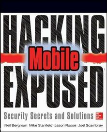 Hacking Exposed Mobile: mobile security secrets & solutions - copertina