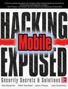 Ebook in inglese Hacking Exposed Mobile Deshmukh, Swapnil , Geethakumar, Sarath , Matsumoto, Scott , Price, Mike