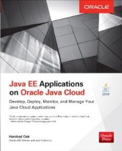 Foto Cover di Java EE Applications on Oracle Java Cloud:, Ebook inglese di Harshad Oak, edito da McGraw-Hill Education
