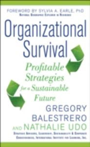 Ebook in inglese Organizational Survival: Profitable Strategies for a Sustainable Future Balestrero, Gregory , Udo, Nathalie