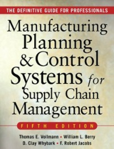 Ebook in inglese MANUFACTURING PLANNING AND CONTROL SYSTEMS FOR SUPPLY CHAIN MANAGEMENT Berry, William , Jacobs, F. Robert , Vollmann, Thomas , Whybark, David Clay