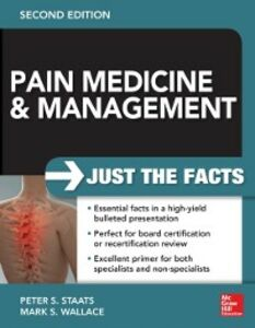Ebook in inglese Pain Medicine and Management: Just the Facts, 2e Staats, Peter , Wallace, Mark