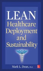 Ebook in inglese Lean Healthcare Deployment and Sustainability Dean, Mark L.