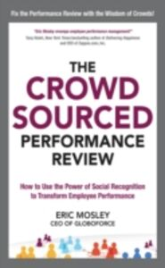 Foto Cover di Crowdsourced Performance Review: How to Use the Power of Social Recognition to Transform Employee Performance, Ebook inglese di Eric Mosley, edito da McGraw-Hill Education