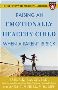 Foto Cover di Raising an Emotionally Healthy Child When a Parent is Sick (A Harvard Medical School Book), Ebook inglese di Anna Muriel,Paula Rauch, edito da McGraw-Hill Education