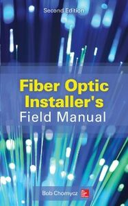 Foto Cover di Fiber Optic Installer's Field Manual, Second Edition, Ebook inglese di Bob Chomycz, edito da McGraw-Hill Education