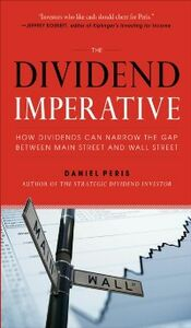 Ebook in inglese Dividend Imperative: How Dividends Can Narrow the Gap between Main Street and Wall Street Peris, Daniel
