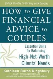 How to Give Financial Advice to Couples: Essential Skills for Balancing High-Net-Worth Clients'Needs