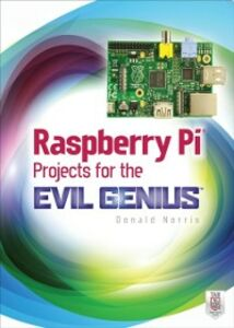 Ebook in inglese Raspberry Pi Projects for the Evil Genius Norris, Donald