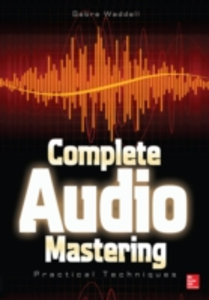 Ebook in inglese Complete Audio Mastering: Practical Techniques Waddell, Gebre