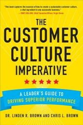 Customer Culture Imperative: A Leader's Guide to Driving Superior Performance
