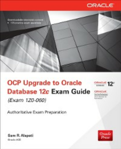 Ebook in inglese OCP Upgrade to Oracle Database 12c Exam Guide (Exam 1Z0-060) Alapati, Sam R.