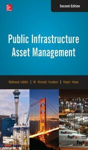 Ebook in inglese Public Infrastructure Asset Management, Second Edition Haas, Ralph , Hudson, W. , Uddin, Waheed