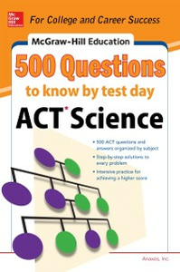 Ebook in inglese 500 ACT Science Questions to Know by Test Day Inc., Anaxos