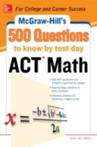 Foto Cover di 500 ACT Math Questions to Know by Test Day, Ebook inglese di Cynthia Johnson, edito da McGraw-Hill Education