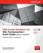 OCA Oracle Database 12c SQL fundamentals exam guide (Exam 1Z0-061). Con CD-ROM
