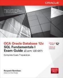 OCA Oracle Database 12c SQL fundamentals exam guide (Exam 1Z0-061). Con CD-ROM - Roopesh Ramklass - copertina