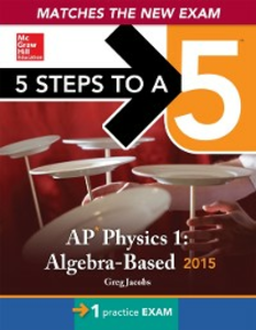 Ebook in inglese 5 Steps to a 5 AP Physics 1 Algebra-based, 2015 Edition Jacobs, Greg , Schulman, Joshua