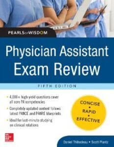 Foto Cover di Physician Assistant Exam Review, Pearls of Wisdom, Ebook inglese di Scott Plantz,Daniel Thibodeau, edito da McGraw-Hill Education