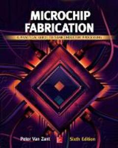 Microchip Fabrication: A Practical Guide to Semiconductor Processing, Sixth Edition - Peter Van Zant - cover
