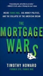 Mortgage Wars: Inside Fannie Mae, Big-Money Politics, and the Collapse of the American Dream