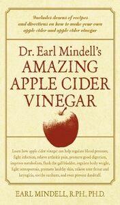 Ebook in inglese Dr. Earl Mindell's Amazing Apple Cider Vinegar Mindell, Earl