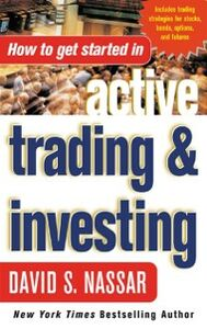 Foto Cover di How to Get Started in Active Trading and Investing, Ebook inglese di David Nassar, edito da McGraw-Hill Education