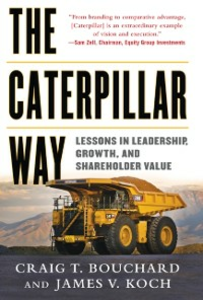 Ebook in inglese Caterpillar Way: Lessons in Leadership, Growth, and Shareholder Value Bouchard, Craig , Koch, James