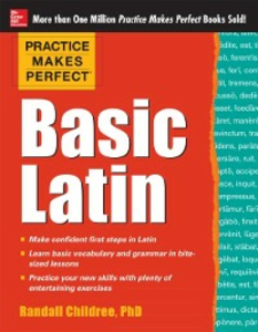 Ebook in inglese Practice Makes Perfect Basic Latin Childree, Randall