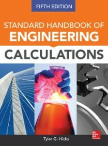 Foto Cover di Standard Handbook of Engineering Calculations, Fifth Edition, Ebook inglese di Tyler G. Hicks, edito da McGraw-Hill Education