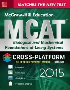Foto Cover di McGraw-Hill Education MCAT Biological and Biochemical Foundations of Living Systems 2015, Cross-Platform Edition, Ebook inglese di George J. Hademenos, edito da McGraw-Hill Education
